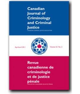 Canadian Journal of Criminology and Criminal Justice