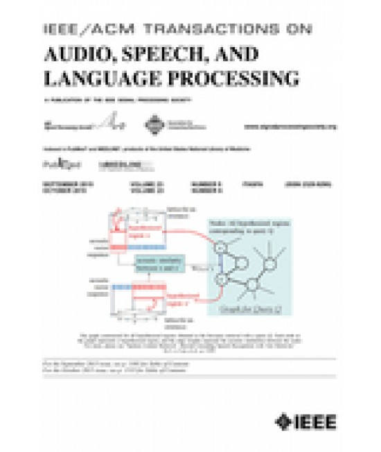 IEEE/ACM Transactions on Audio, Speech, and Language Processing
