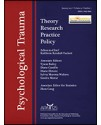 Psychological Trauma: Theory, Research, Practice and Policy